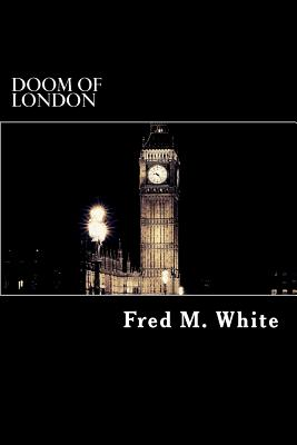 Doom of London by Fred M. White