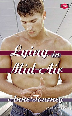 Lying in Mid-Air: An Erotic Romance by Anne Tourney