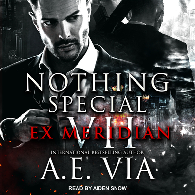 Nothing Special VII: Ex Meridian by A. E. Via