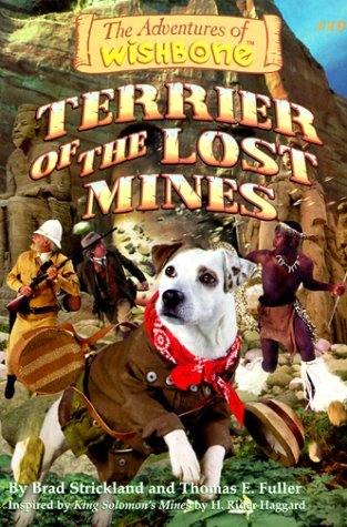 Terrier of the Lost Mines by Brad Strickland, Thomas E. Fuller, Rick Duffield