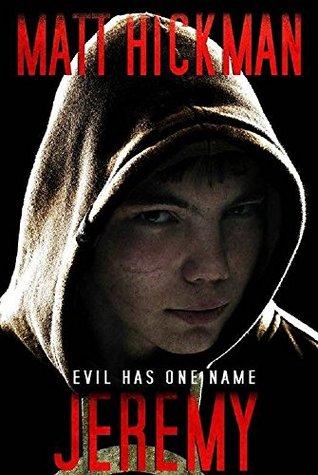 Jeremy: Evil Has One Name - A Horror Novella by Matt Hickman