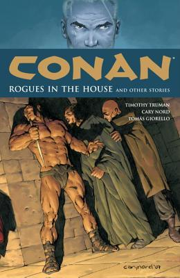 Conan, Vol. 5: Rogues in the House and Other Stories by Cary Nord, Timothy Truman, Tomás Giorello
