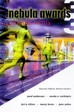 Nebula Awards 33: The year's best SF and fantasy chosen by the Science-fiction and Fantasy Writers of America by Jane Yolen, Poul Anderson, Nancy Kress, Connie Willis, Karen Joy Fowler, Michael Swanwick, Jerry Oltion, Nelson S. Bond, James Alan Gardner, James Patrick Kelly, Gregory Feeley