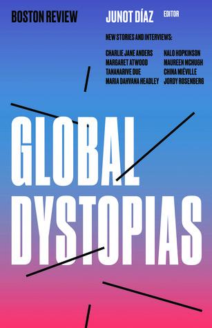 Global Dystopias by Junot Díaz