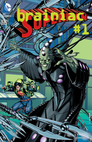 Superman (2011-2016) #23.2: Featuring Brainiac by Gene Ha, Pascal Alixe, Hi-Fi, Tony Bedard