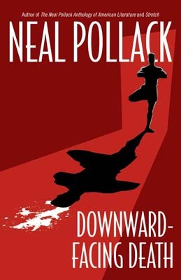 Downward-Facing Death by Neal Pollack