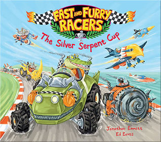 Fast and Furry Racers: The Silver Serpent Cup by Ed Eaves, Jonathan Emmett