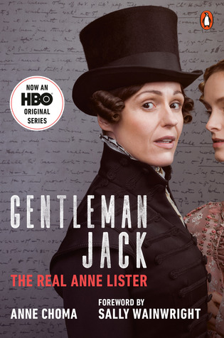 Gentleman Jack (Movie Tie-In): The Real Anne Lister by Sally Wainwright, Anne Choma