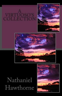 A Virtuoso's Collection by Nathaniel Hawthorne