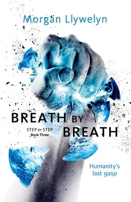 Breath by Breath by Morgan Llywelyn