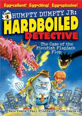 The Case of the Fiendish Flapjack Flop by Vince Evans, Nate Evans, Paul W. Hindman