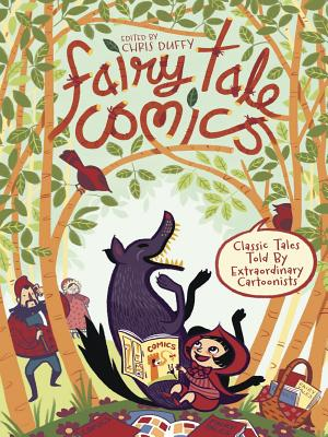Fairy Tale Comics: Classic Tales Told by Extraordinary Cartoonists by Various Authors