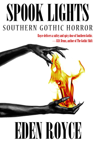 Spook Lights: Southern Gothic Horror by Eden Royce