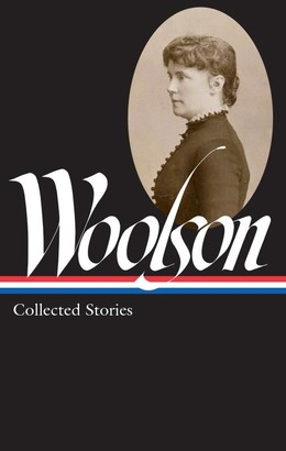 Collected Stories by Constance Fenimore Woolson, Anne Boyd Rioux