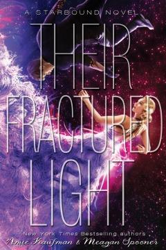 Their Fractured Light by Meagan Spooner, Amie Kaufman