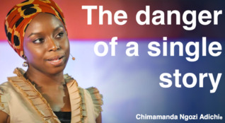 The Danger of A Single Story by Chimamanda Ngozi Adichie