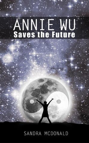 Annie Wu Saves the Future by Sandra McDonald