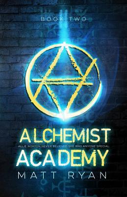 Alchemist Academy: Book 2 by Matt Ryan