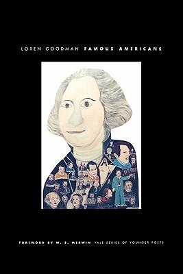 Famous Americans by Loren Goodman, W.S. Merwin