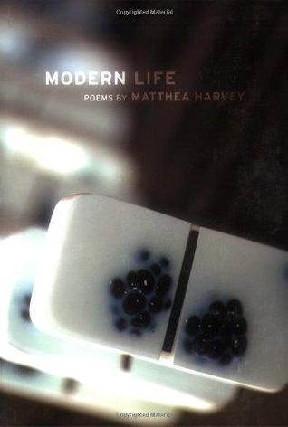 Modern Life by Matthea Harvey