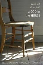 A God in the House: Poets Talk About Faith by Ilya Kaminsky, Katherine Towler