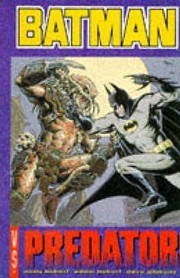 Batman Versus Predator by Sherilyn van Valkenburgh, Adam Kubert, Andy Kubert, Dave Gibbons
