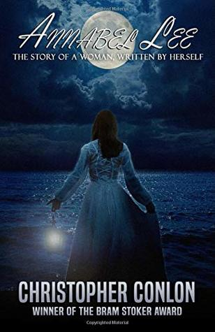 Annabel Lee: The Story of a Woman, Written by Herself by Christopher Conlon