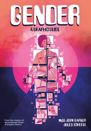 Gender: A Graphic Guide by Jules Scheele, Meg-John Barker