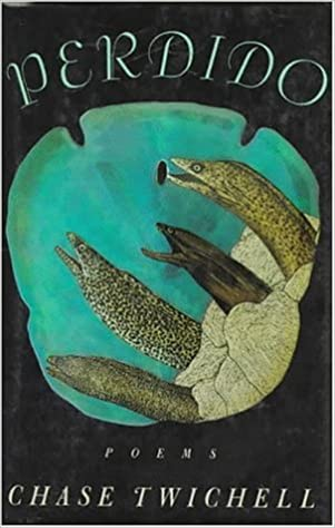 Perdido by Chase Twichell