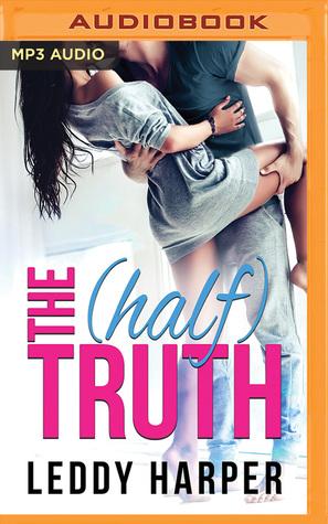 The (Half) Truth by Leddy Harper, Kendall Taylor, Brian Pallino