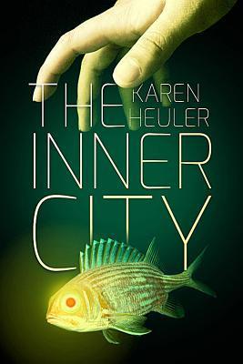 The Inner City by Karen Heuler