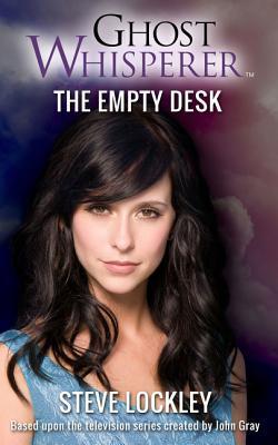 Ghost Whisperer: The Empty Desk: Ghost Whisperer Series #1 by Steve Lockley
