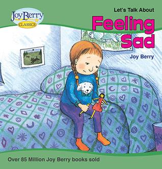 Feeling Sad by Joy Berry