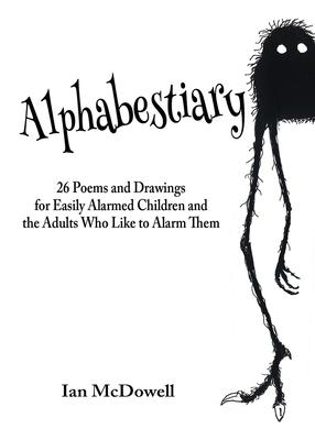 Alphabestiary by Ian McDowell