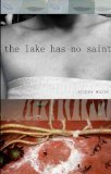 The Lake Has No Saint by Stacey Waite