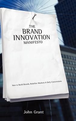 Brand Innovation Manifesto by John Grant