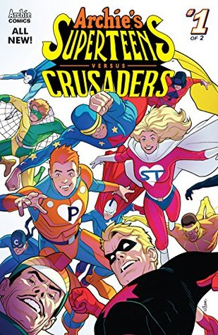 Archie's Superteens Versus Crusaders #1 (Archie's Superteens Vs Crusaders) by Ian Flynn, David Williams, Gary Martin, Kelsey Shannon, Jack Morelli