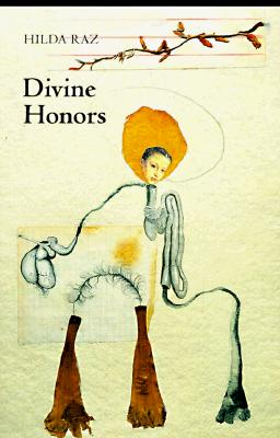 Divine Honors by Hilda Raz