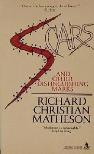 Scars and Other Distinguishing Marks by Richard Christian Matheson