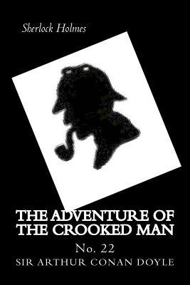The Adventure of the Crooked Man: Sherlock Holmes by Arthur Conan Doyal