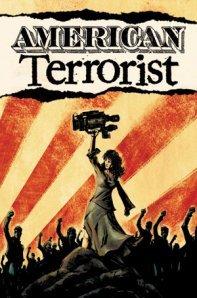 American Terrorist by Andy MacDonald, Matt Wilson, Wendy Chin-Tanner, Tyler Chin-Tanner