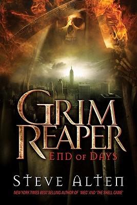 Grim Reaper: End of Days by Steve Alten