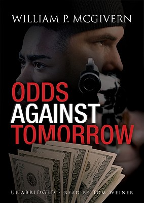 Odds Against Tomorrow by William P. McGivern
