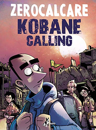 Kobane Calling. Oggi by Zerocalcare