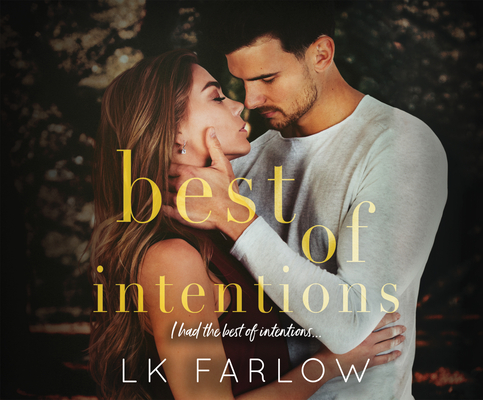 Best of Intentions by L. K. Farlow