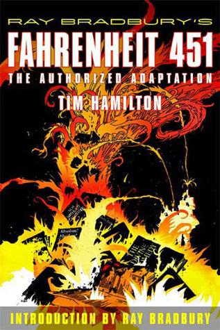 Ray Bradbury's Fahrenheit 451: The Authorized Graphic Novel: The Authorized Adaptation by Tim Hamilton, Ray Bradbury