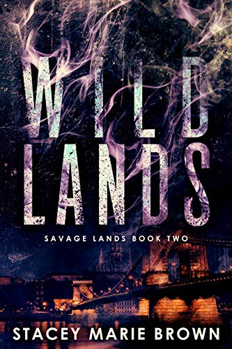 Wild Lands by Stacey Marie Brown