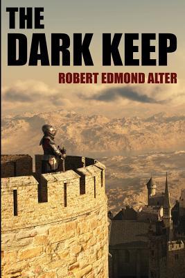 The Dark Keep by Robert Edmond Alter