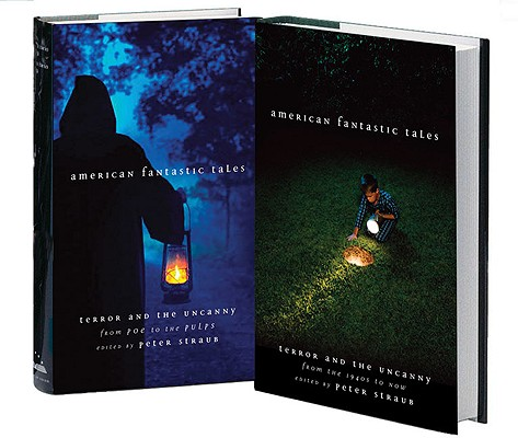 American Fantastic Tales: Terror and the Uncanny from Poe to Now: A Library of America Boxed Set by Peter Straub