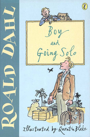 Boy and Going Solo by Roald Dahl, Quentin Blake